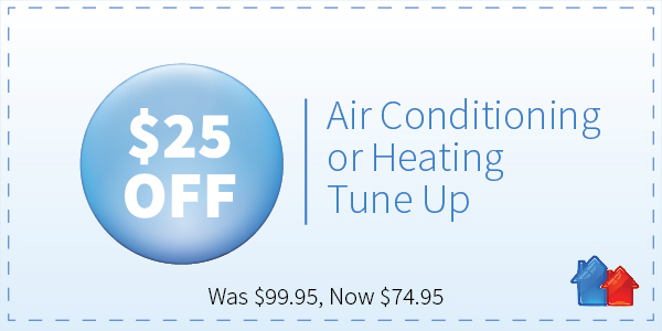 $25 off Air Conditioning or Heating Tune Up - was $99.95, now $74.95